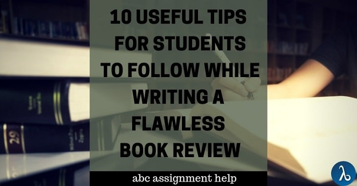 10 useful tips for students to follow while writing a flawless Book Review