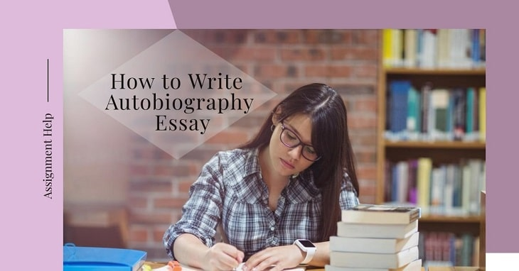 How to Write An Autobiography Essay