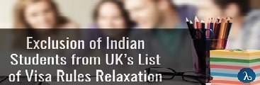 Exclusion of Indian Students from UK's list of Visa rules relaxation