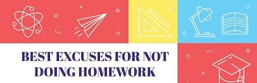 Best Excuses for Not Doing Homework