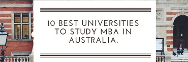 10 best universities to study MBA in Australia