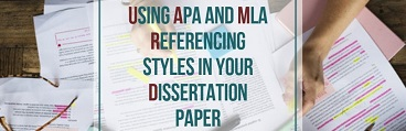 Using APA and MLA referencing styles in your dissertation paper