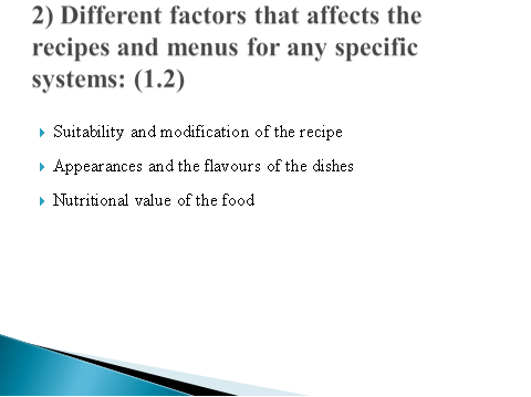 factors that affects the recipes and menus for any specific systems