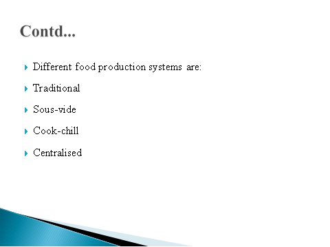 Characteristics of the food productions along with the food and beverages service