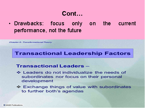 Drawback of Transactional leadership theory